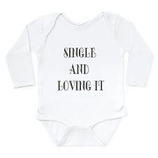Single And Loving It Long Sleeve Infant Bodysuit