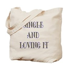 Single And Loving It Tote Bag