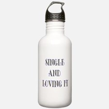 Single And Loving It Water Bottle