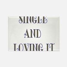 Single And Loving It Rectangle Magnet