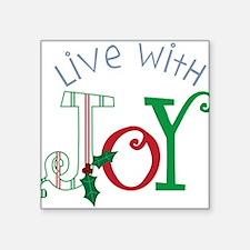 "Live With Joy Square Sticker 3"" x 3"""
