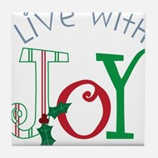 Live With Joy Tile Coaster
