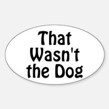 Not the Dog Decal
