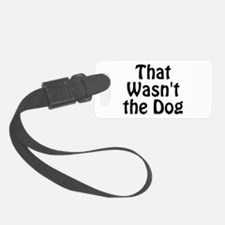 Not the Dog Luggage Tag