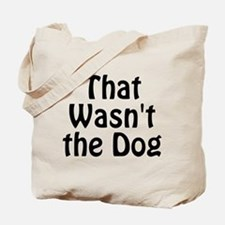 Not the Dog Tote Bag
