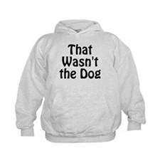 Not the Dog Hoodie