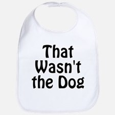 Not the Dog Bib