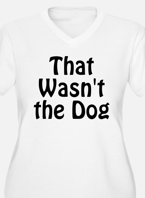 Not the Dog T-Shirt