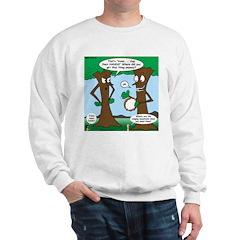 Trees Clapping? Sweatshirt