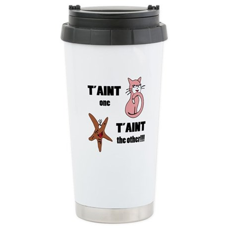 Taint one taint the other Stainless Steel Travel M