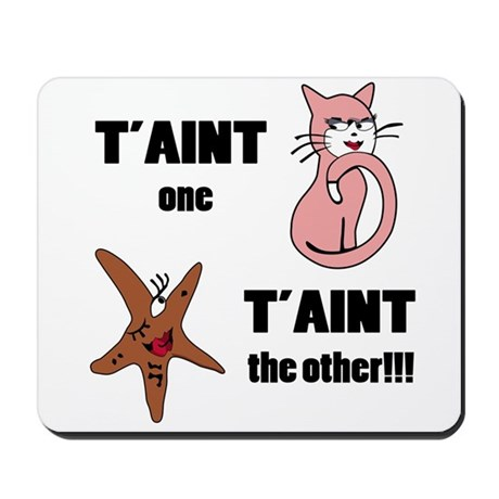 Taint one taint the other Mousepad