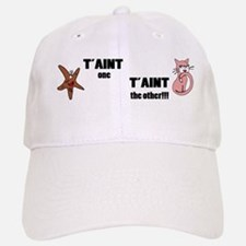 Taint one taint the other Baseball Baseball Cap
