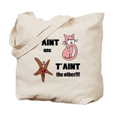 Taint one taint the other Tote Bag