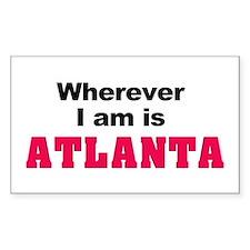 Wherever I am is Atlanta Rectangle Decal
