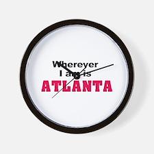 Wherever I am is Atlanta Wall Clock