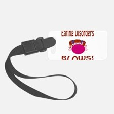 Eating Disorders Blow! Luggage Tag