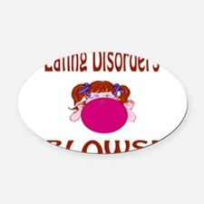 Eating Disorders Blow! Oval Car Magnet