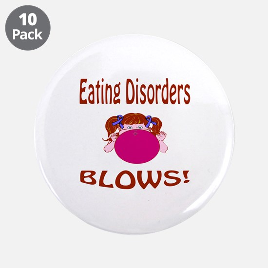 "Eating Disorders Blow! 3.5"" Button (10 pack)"