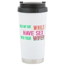 Taint one taint the other Travel Mug