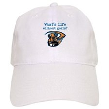 Whats Life Without Goals? Baseball Cap