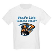 Whats Life Without Goals? T-Shirt