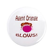 """Agent Orange Blows! 3.5"""" Button"""
