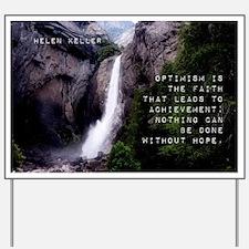 Optimism Is The Faith - Helen Keller Yard Sign