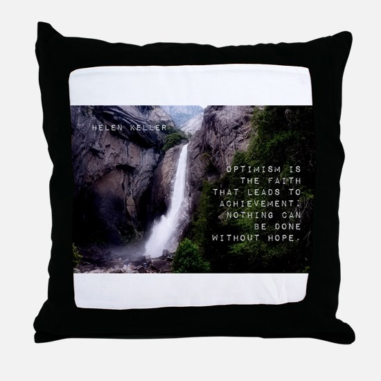 Optimism Is The Faith - Helen Keller Throw Pillow