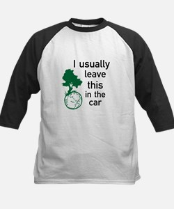 I usually leave this in the car Tee