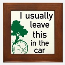 I usually leave this in the car Framed Tile