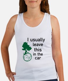 I usually leave this in the car Women's Tank Top