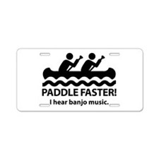 Paddle Faster I Hear Banjo Music. Aluminum License