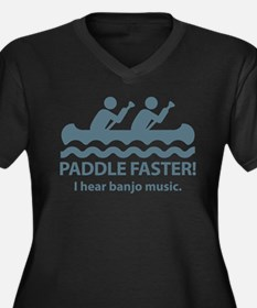 Paddle Faster I Hear Banjo Music. Women's Plus Siz