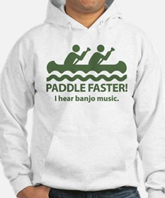 Paddle Faster I Hear Banjo Music. Hoodie