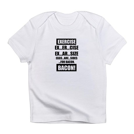Eggs are sides for bacon! Infant T-Shirt