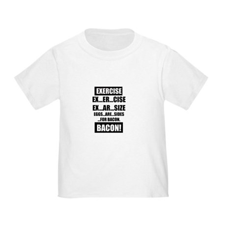 Eggs are sides for bacon! Toddler T-Shirt