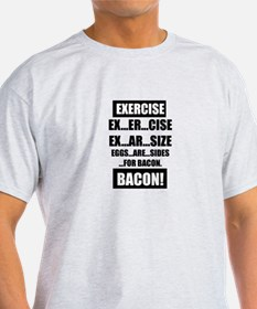 Eggs are sides for bacon! T-Shirt