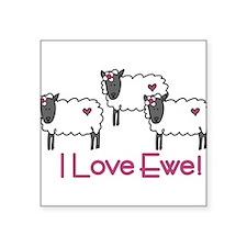 "I Love Ewe Square Sticker 3"" x 3"""