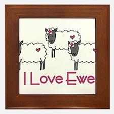 I Love Ewe Framed Tile