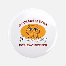 "40th Purr-fect Anniversary 3.5"" Button"