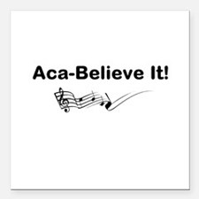 """Aca-Believe It Products Square Car Magnet 3"""""""