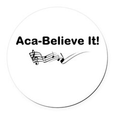 Aca-Believe It Products Round Car Magnet