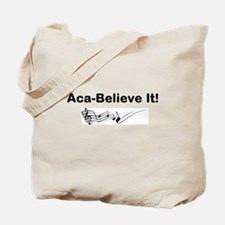 Aca-Believe It Products Tote Bag