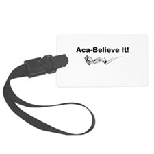 Aca-Believe It Products Luggage Tag