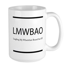 Laughing My Wheelchair Bound Ass Off Mug