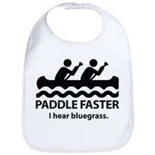 Paddle Faster I Hear Bluegrass Bib