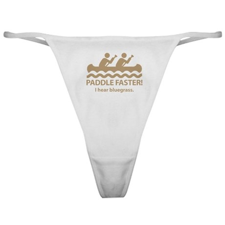 Paddle Faster I Hear Bluegrass Classic Thong