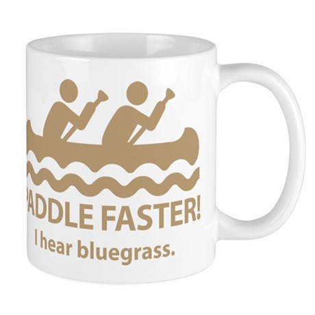 Paddle Faster I Hear Bluegrass Mug