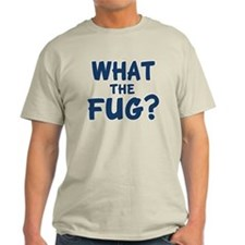 Workaholics What the Fug? T-Shirt