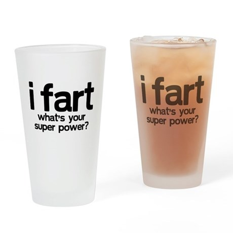 I Fart. What's Your Super Power? Drinking Glass